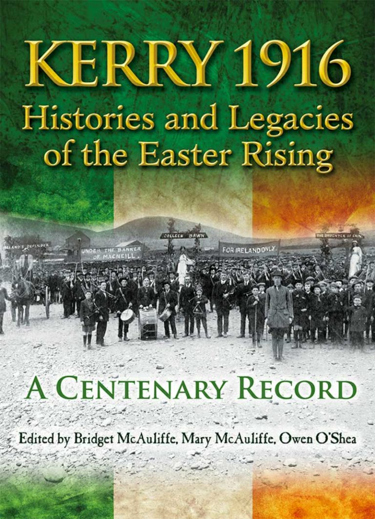 Kerry 1916: Histories and Legacies of the Easter Rising – A Centenary Record