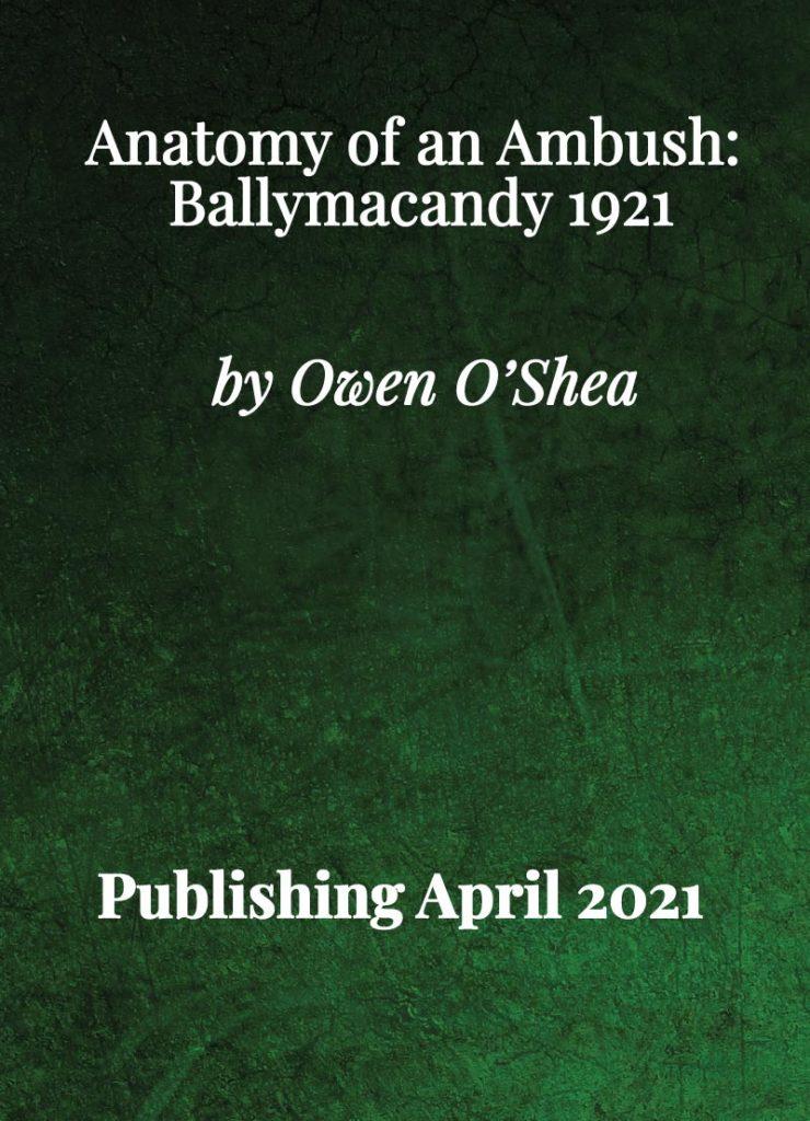 Anatomy of an Ambush: Ballymacandy 1921