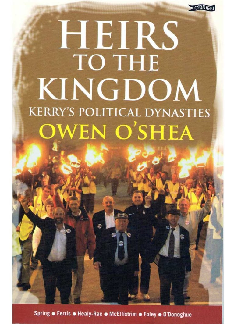 Heirs to the Kingdom: Kerry's Political Dynasties by Owen O'Shea